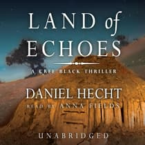 Land of Echoes by Daniel Hecht audiobook