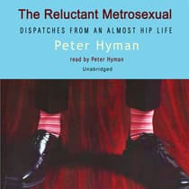 The Reluctant Metrosexual by Peter Hyman audiobook