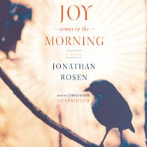 Joy Comes in the Morning by Jonathan Rosen audiobook
