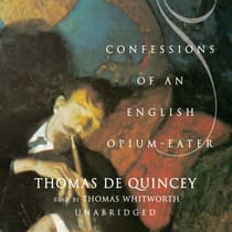 Confessions of an English Opium-Eater by Thomas De Quincey audiobook