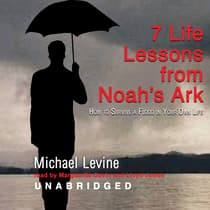 Seven Life Lessons from Noah's Ark by Michael Levine audiobook