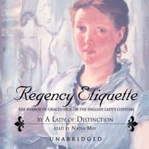 Regency Etiquette by A Lady of Distinction audiobook
