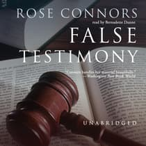 False Testimony by Rose Connors audiobook