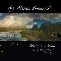 An Atomic Romance by Bobbie Ann Mason audiobook