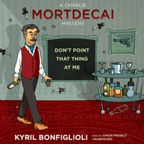 Don't Point That Thing at Me by Kyril Bonfiglioli audiobook