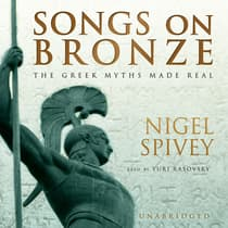 Songs on Bronze by Nigel Spivey audiobook