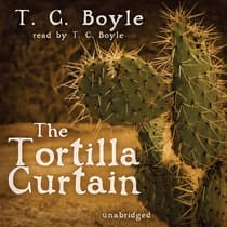 The Tortilla Curtain by T. C. Boyle audiobook