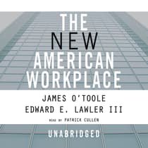The New American Workplace by James O'Toole audiobook