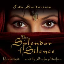 The Splendor of Silence by Indu Sundaresan audiobook