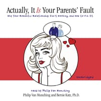 Actually, It Is Your Parents' Fault by Philip Van Munching audiobook