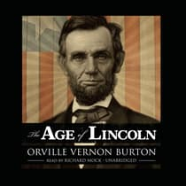The Age of Lincoln by Orville Vernon Burton audiobook