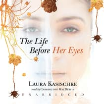 The Life before Her Eyes by Laura Kasischke audiobook