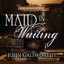 Maid in Waiting by John Galsworthy audiobook