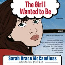 The Girl I Wanted to Be by Sarah Grace McCandless audiobook