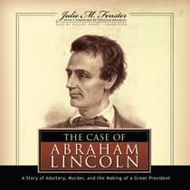 The Case of Abraham Lincoln by Julie M. Fenster audiobook