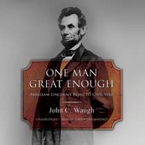 One Man Great Enough by John C. Waugh audiobook