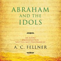 Abraham and the Idols by A. C. Fellner audiobook