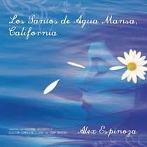 Los Santos de Agua Mansa, California [Still Water Saints] by Alex Espinoza audiobook