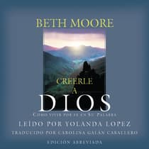 Creerle a Dios [Believing God] by Beth Moore audiobook