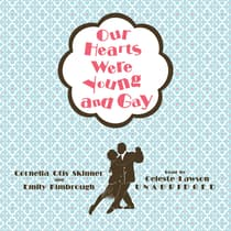 Our Hearts Were Young and Gay by Cornelia Otis Skinner audiobook