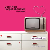 Don't You Forget about Me by Jancee Dunn audiobook