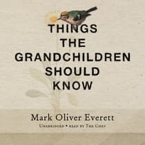 Things the Grandchildren Should Know by Mark Oliver Everett audiobook