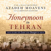 Honeymoon in Tehran by Azadeh Moaveni audiobook