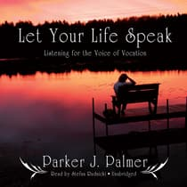 Let Your Life Speak by Parker J. Palmer audiobook