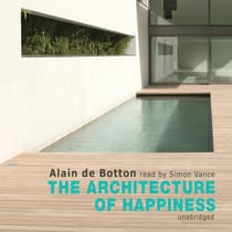 The Architecture of Happiness by Alain de Botton audiobook