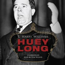 Huey Long by T. Harry Williams audiobook