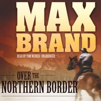 Over the Northern Border by Max Brand audiobook