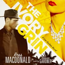 The Ivory Grin by Ross Macdonald audiobook