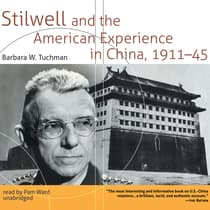 Stilwell and the American Experience in China, 1911–45 by Barbara W. Tuchman audiobook