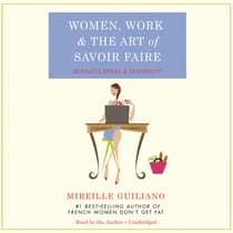 Women, Work, and the Art of Savoir Faire by Mireille Guiliano audiobook