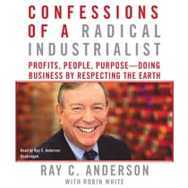 Confessions of a Radical Industrialist by Ray C. Anderson audiobook