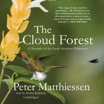 The Cloud Forest by Peter Matthiessen audiobook