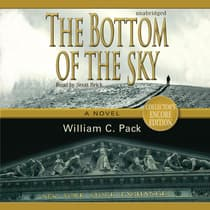 The Bottom of the Sky by William C. Pack audiobook