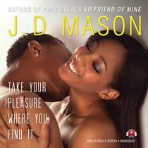 Take Your Pleasure Where You Find It by J. D. Mason audiobook