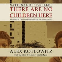 There Are No Children Here by Alex Kotlowitz audiobook