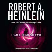 I Will Fear No Evil by Robert A. Heinlein audiobook