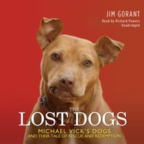 The Lost Dogs by Jim Gorant audiobook