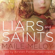 Liars and Saints by Maile Meloy audiobook