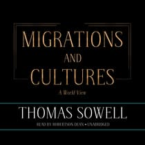 Migrations and Cultures by Thomas Sowell audiobook
