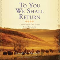 To You We Shall Return by Joseph M. Marshall audiobook