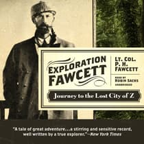 Exploration Fawcett by P. H. Fawcett audiobook
