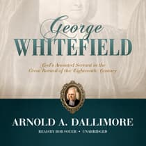 George Whitefield by Arnold A. Dallimore audiobook