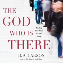 The God Who Is There by D. A. Carson audiobook
