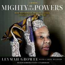 Mighty Be Our Powers by Leymah Gbowee audiobook