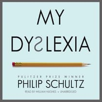My Dyslexia by Philip Schultz audiobook