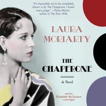 The Chaperone by Laura Moriarty audiobook